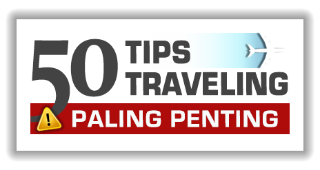 50 Tips Traveling Paling Penting