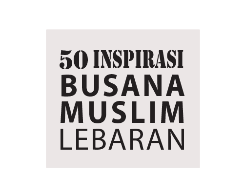 50 Inspirasi Busana Muslim Lebaran