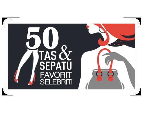 50 Tas & Sepatu Favorit Selebriti