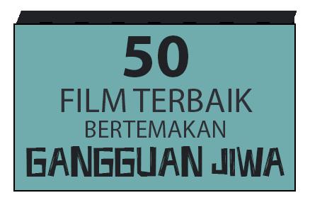 50 Film Terbaik Bertemakan Gangguan Jiwa