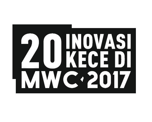 20 Inovasi Kece di MWC 2017