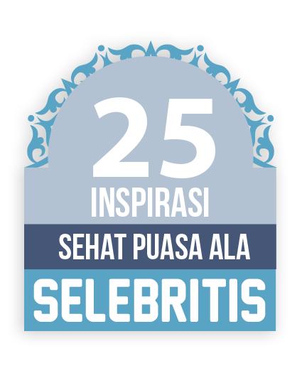 25 Inspirasi Puasa Sehat Ala Selebriti