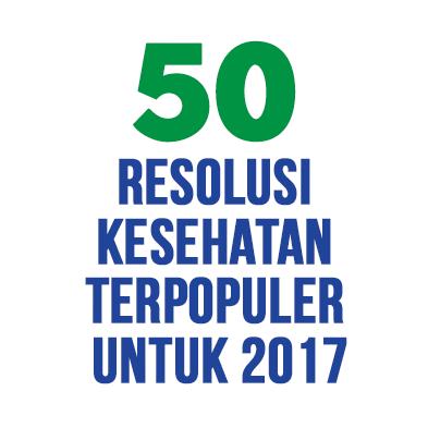 50 Resolusi Kesehatan Terpopuler untuk 2017